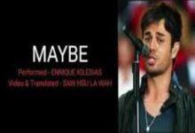 Photo of Maybe Lyrics  – Enrique Iglesias
