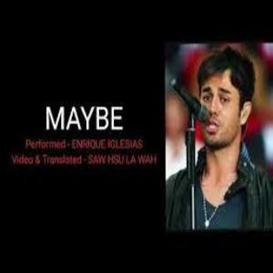 Maybe Lyrics - Enrique Iglesias