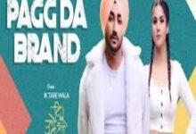 Photo of Pagg Da Brand Lyrics –  Ranjit Bawa
