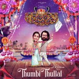Thumbi Thullal Lyrics - Cobra