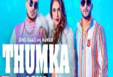 Photo of Thumka Lyrics –  King Kaazi x Nawab   Neha Malik