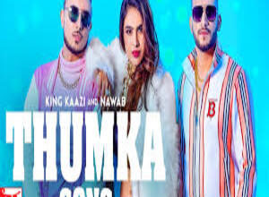 Photo of Thumka Lyrics –  King Kaazi x Nawab | Neha Malik