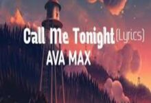 Photo of Call Me Tonight Song Lyrics  – Ava Max