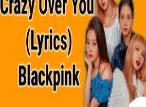 Photo of Crazy Over You Song Lyrics  – Blackpink
