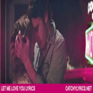 Let Me Love You ft. Lyrics