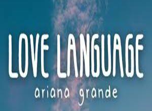Photo of Love Language Lyrics  – Ariana Grande