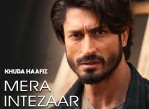 Photo of MERA INTEZAAR KARNA Lyrics –  KHUDA HAAFIZ