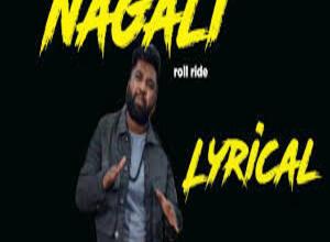 Photo of Naagali  SONG Lyrics  – ROLL RIDA FT. AMIT TIWARI , PRAVIN LAKKARAJU