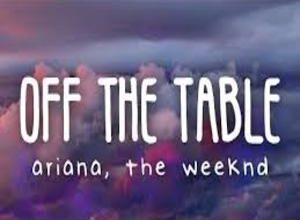 Photo of Off The Table Lyrics  – Ariana Grande   The Weeknd