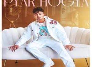 Photo of Pyar Hogya Song Lyrics  – Jassa Dhillon
