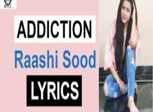 Photo of ADDICTION Lyrics – RAASHI SOOD