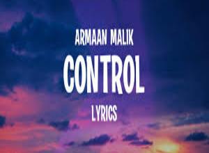 Photo of CONTROL Lyrics – ARMAAN MALIK