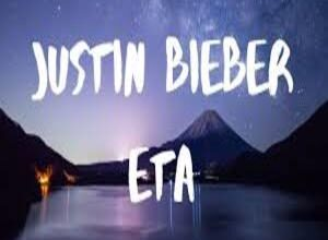 Photo of E.T.A. Lyrics – JUSTIN BIEBER