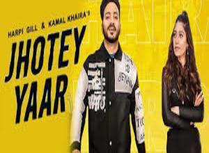 Photo of JHOTEY YAAR Lyrics – HARPI GILL & KAMAL KHAIRA
