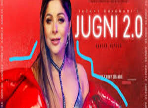 Photo of JUGNI 2.0 Lyrics – KANIKA KAPOOR , MUMZY STRANGER
