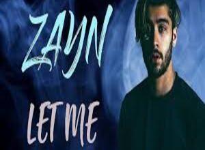 Photo of LET ME Song Lyrics – Zayn Malik