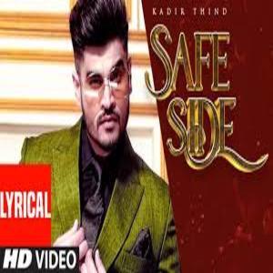 SAFE SIDE LYRICS Lyrics - KADIR THIND