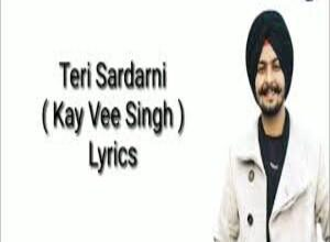 Photo of TERI SARDARNI Lyrics – KAY VEE SINGH