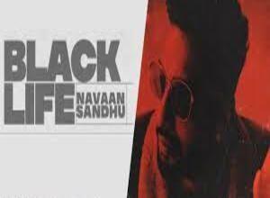 Photo of BLACK LIFE Song Lyrics – NAVAAN SANDHU