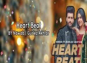 Photo of HEART BEAT Song Lyrics –  NAWAB, GURLEZ AKHTAR