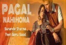 Photo of PAGAL NAHI HONA Song Lyrics – SUNANDA SHARMA