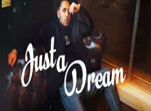 Photo of JUST A DREAM Song Lyrics –  PREM DHILLON