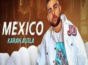 Photo of MEXICO KOKA  Song Lyrics –  KARAN AUJLA