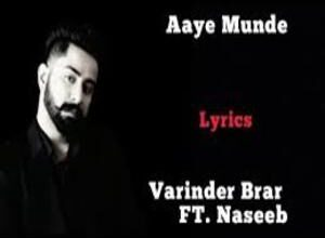 Photo of AAYE MUNDE Song Lyrics –  VARINDER BRAR , NSEEB