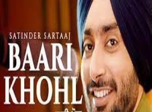 Photo of BAARI KHOHL Lyrics –  SATINDER SARTAAJ