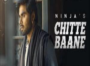 Photo of CHITTE BAANE Song Lyrics –  NINJA