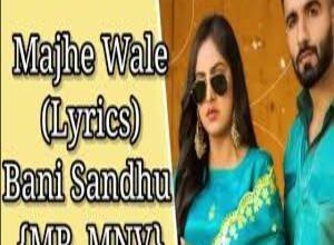 Photo of MAJHE WALE Song Lyrics – BAANI SANDHU