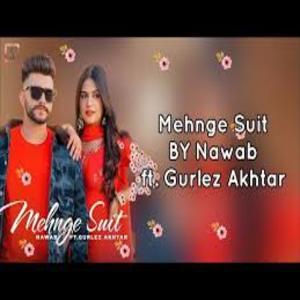 MEHNGE SUIT Lyrics - NAWAB & GURLEZ AKHTAR