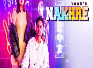 Photo of NAKHRE  Song Lyrics – YAAD