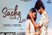 Photo of SACHE WALA LUV  song Lyrics –   SAKSHI RATTI