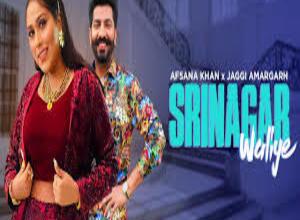 Photo of SRINAGAR WALIYE Lyrics –  AFSANA KHAN, JAGGI AMARGARH