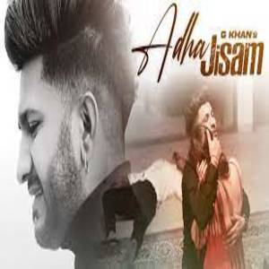 ADHA JISAM Lyrics - G KHAN