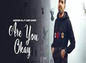 Photo of ARE YOU OK Lyrics –  HARPINDER GILL , GARRY SANDHU