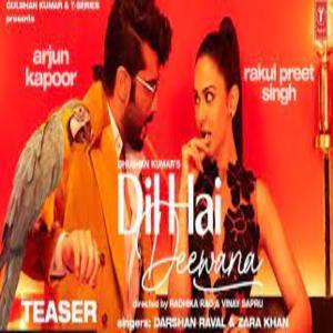 DIL HAI DEEWANA Lyrics - Darshan Raval , Arjun Kapoor