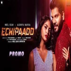Echipaadd Lyrics - Noel Sean, Dethadi Harika