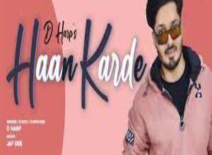 Photo of HAAN KARDE  Lyrics –    D HARP