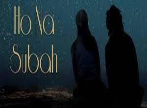 Photo of HO NA SUBAH Lyrics –  HIMANSHU RAWAT
