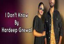 Photo of I Don't Know Lyrics –  Hardeep Grewal