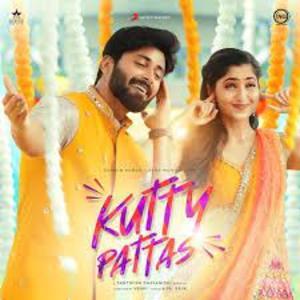 KUTTY PATTAS Lyrics - SANTHOSH DHAYANIDHI , RAKSHITHA SURESH
