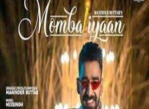 Photo of MOMBATIYAAN Lyrics –    MANINDER BUTTAR