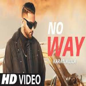 NO WAY Lyrics - KARAN AUJLA