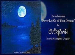 Photo of Never Let Go of Your Dreams Lyrics – Overtown