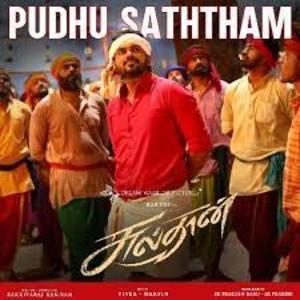PUDHU SATHTHAM Lyrics - SULTHAN