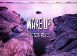 Photo of Wake up Lyrics –  Madison Reyes