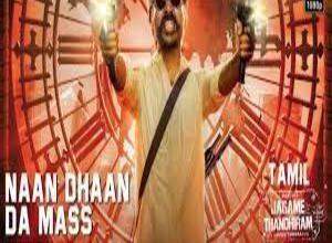 Photo of Naan Dhaan Da Mass Lyrics –  Jagame Thandhiran Tamil Cinema