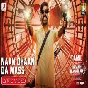 Naan Dhaan Da Mass Lyrics - Jagame Thandhiran Tamil Cinema